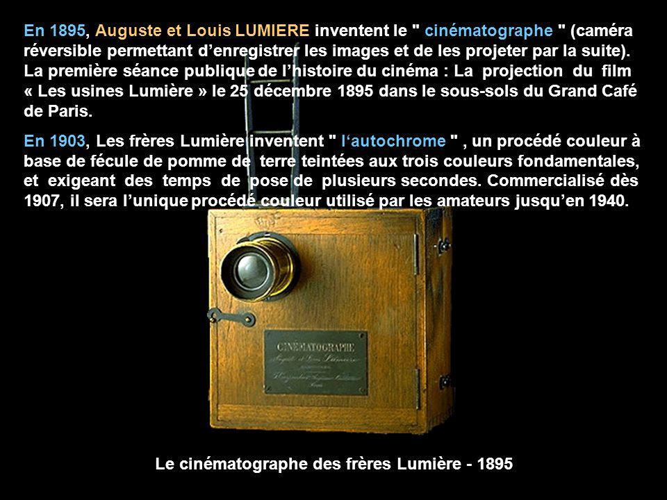 Le cinématographe des frères Lumière - 1895 En 1895, Auguste et Louis LUMIERE inventent le