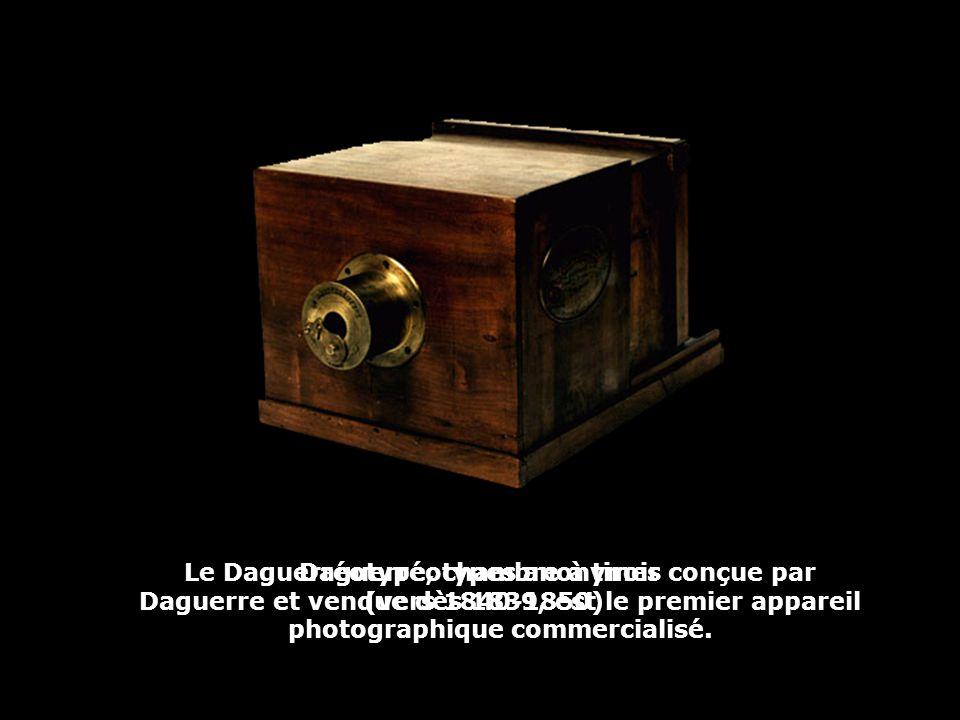Daguerréotypes anonymes (vers 1840-1850) Le Daguerréotype, chambre à tiroir conçue par Daguerre et vendue dès 1839, est le premier appareil photograph