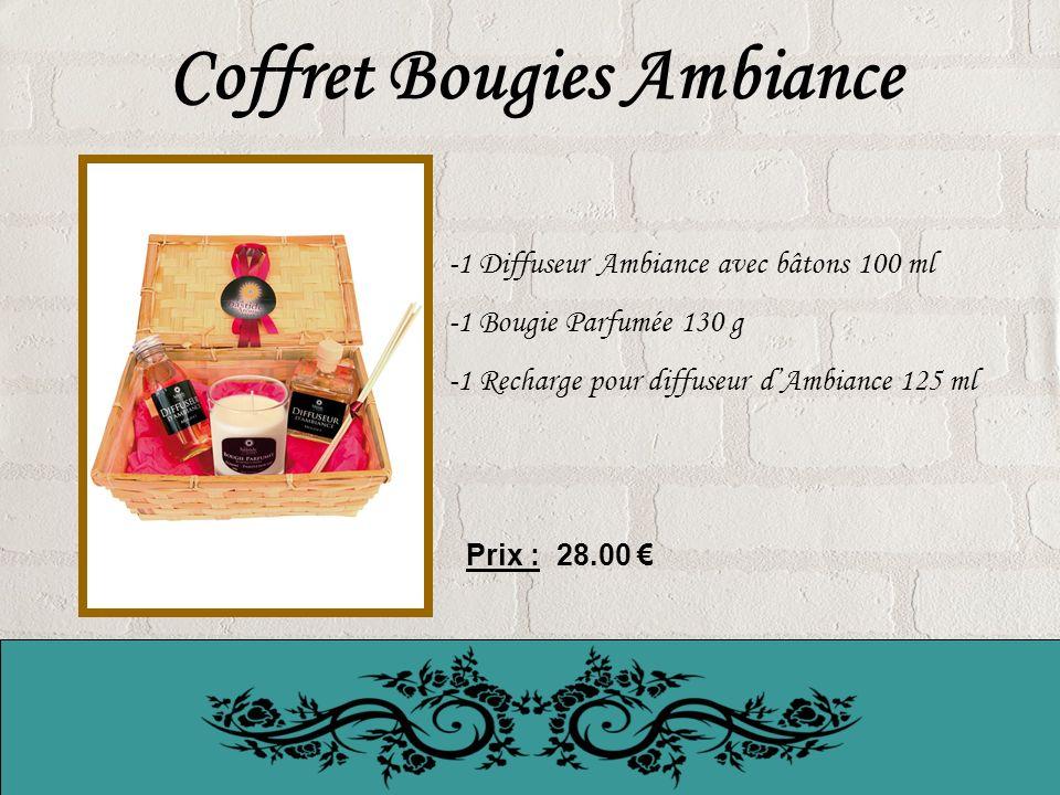 Coffret Bougies Ambiance -1 Diffuseur Ambiance avec bâtons 100 ml -1 Bougie Parfumée 130 g -1 Recharge pour diffuseur dAmbiance 125 ml Prix : 28.00