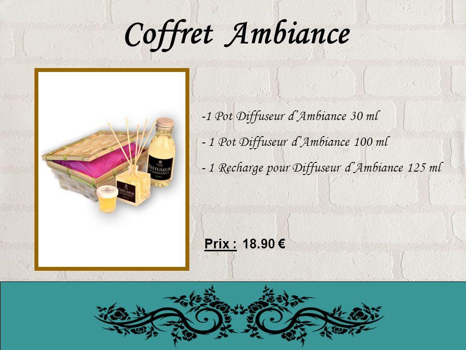 Coffret Ambiance -1 Pot Diffuseur dAmbiance 30 ml - 1 Pot Diffuseur dAmbiance 100 ml - 1 Recharge pour Diffuseur dAmbiance 125 ml Prix : 18.90