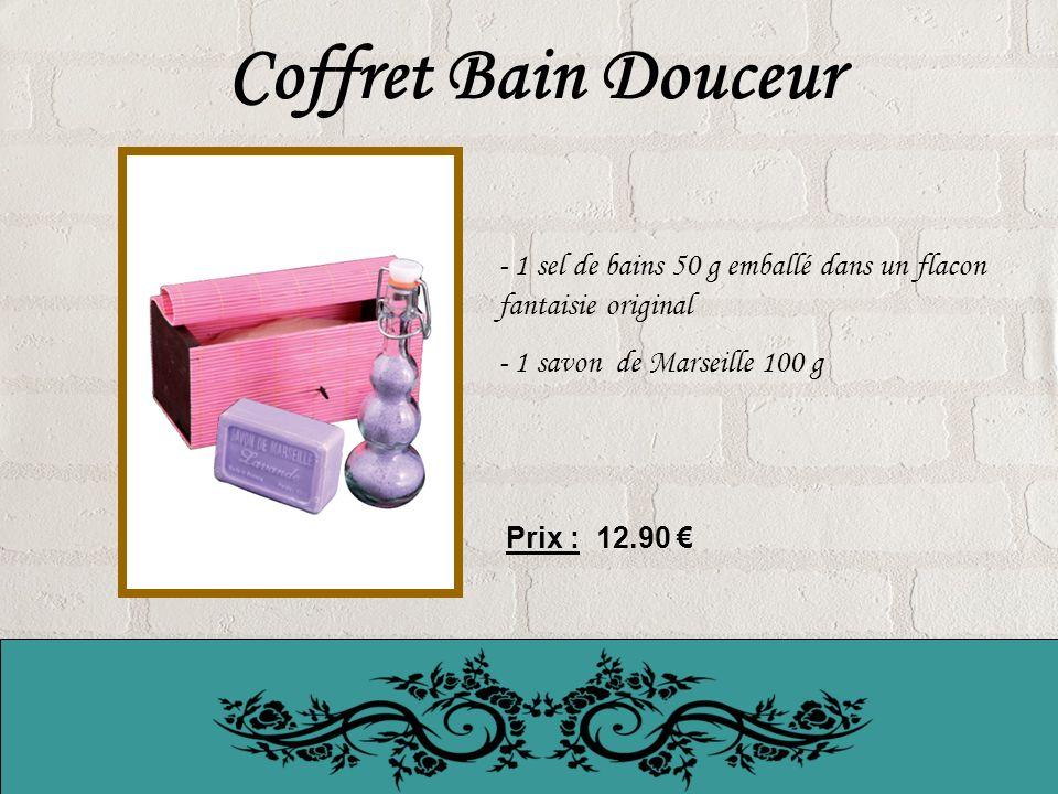 Coffret Bain Douceur - 1 sel de bains 50 g emballé dans un flacon fantaisie original - 1 savon de Marseille 100 g Prix : 12.90