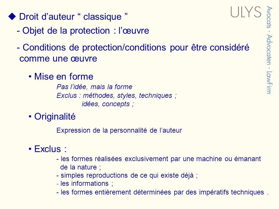 Droit dauteur classique - Objet de la protection : lœuvre - Conditions de protection/conditions pour être considéré comme une œuvre Mise en forme Pas