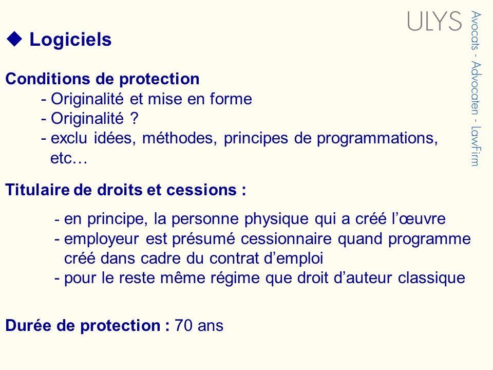 Conditions de protection - Originalité et mise en forme - Originalité ? - exclu idées, méthodes, principes de programmations, etc… Logiciels - en prin