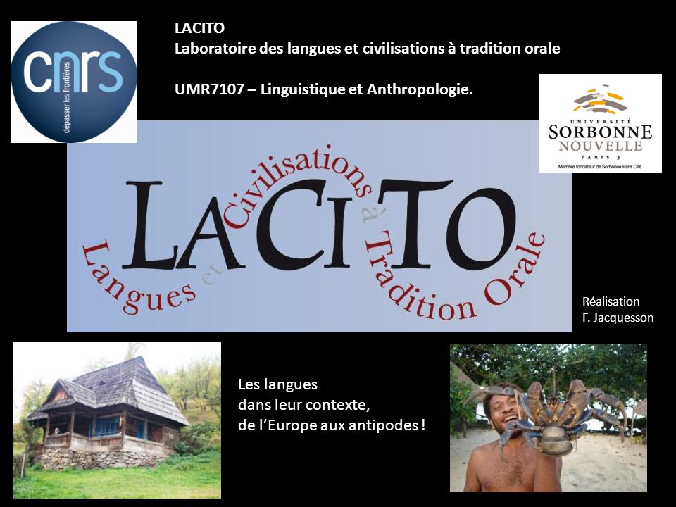 LACITO Laboratoire des langues et civilisations à tradition orale UMR7107 – Linguistique et Anthropologie. Les langues dans leur contexte, de lEurope