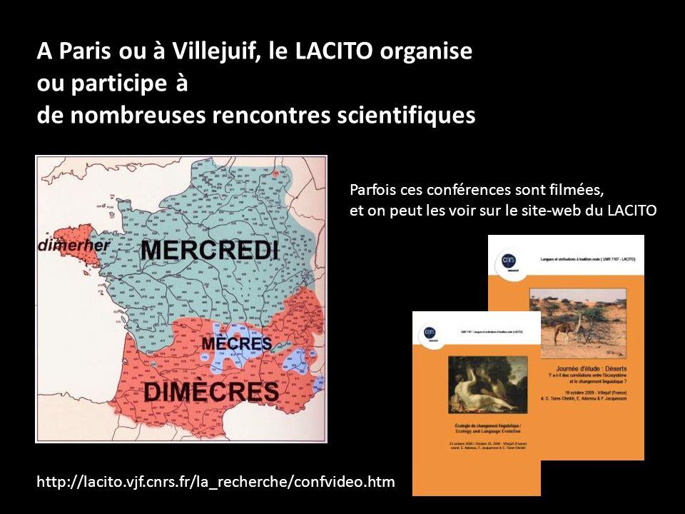 A Paris ou à Villejuif, le LACITO organise ou participe à de nombreuses rencontres scientifiques Parfois ces conférences sont filmées, et on peut les