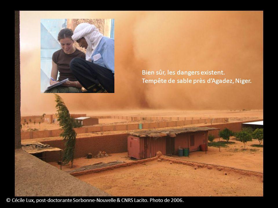 © Cécile Lux, post-doctorante Sorbonne-Nouvelle & CNRS Lacito. Photo de 2006. Bien sûr, les dangers existent. Tempête de sable près dAgadez, Niger.