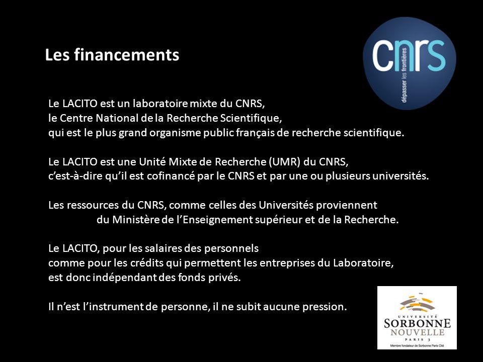 Les financements Le LACITO est un laboratoire mixte du CNRS, le Centre National de la Recherche Scientifique, qui est le plus grand organisme public f