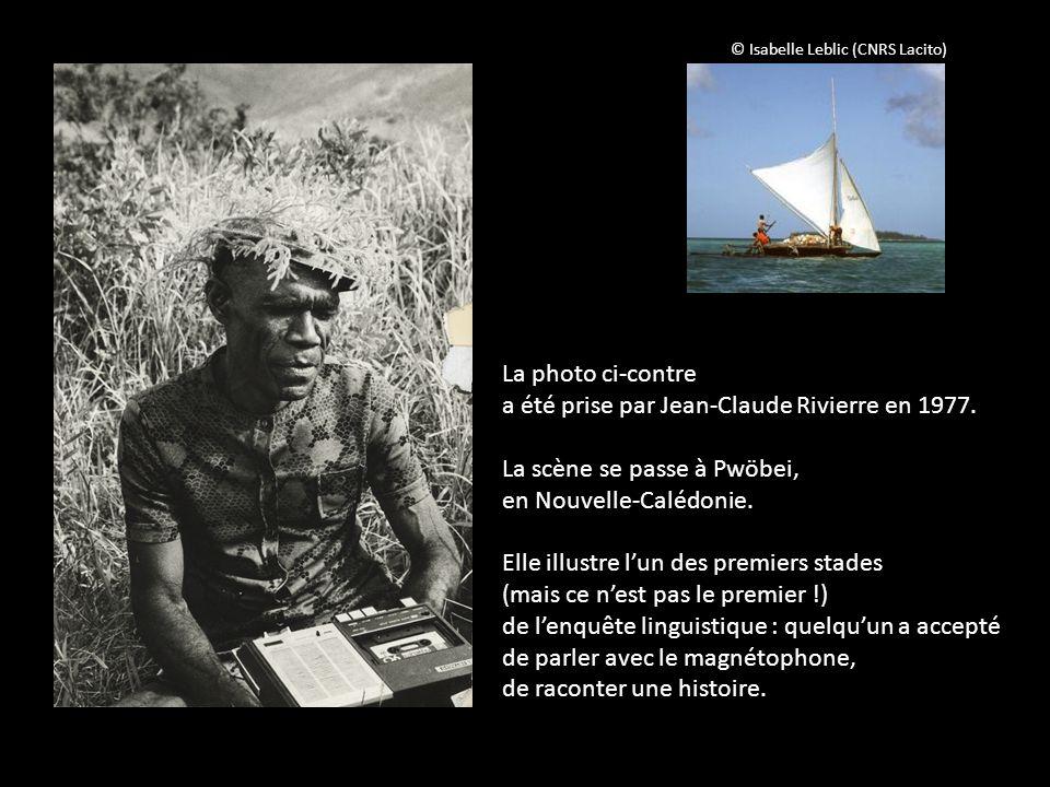 La photo ci-contre a été prise par Jean-Claude Rivierre en 1977. La scène se passe à Pwöbei, en Nouvelle-Calédonie. Elle illustre lun des premiers sta