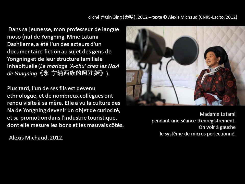cliché @Qin Qing ( ), 2012 -- texte © Alexis Michaud (CNRS-Lacito, 2012) Dans sa jeunesse, mon professeur de langue moso (na) de Yongning, Mme Latami