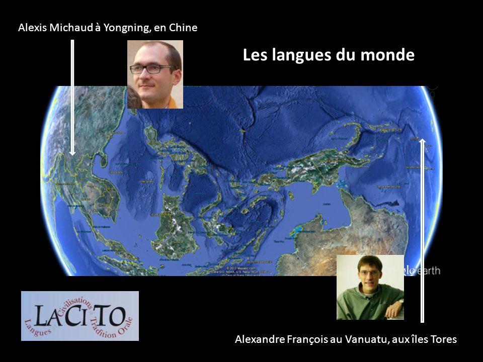 Alexis Michaud à Yongning, en Chine Alexandre François au Vanuatu, aux îles Tores Les langues du monde