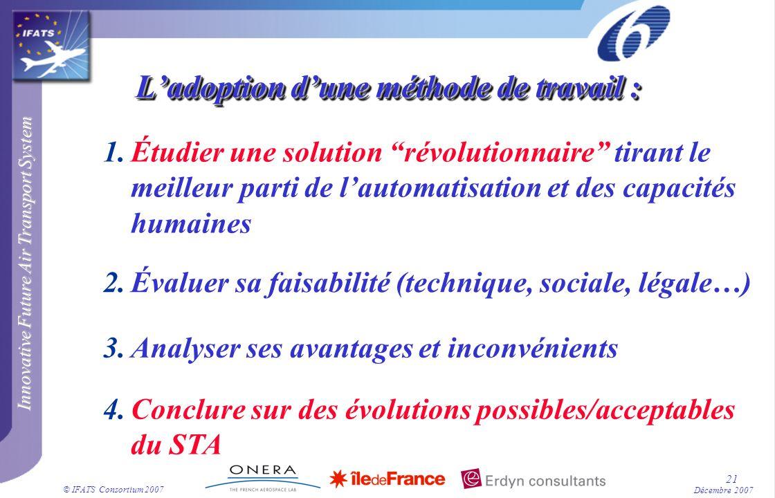Innovative Future Air Transport System © IFATS Consortium 2007 21 Décembre 2007 1.Étudier une solution révolutionnaire tirant le meilleur parti de lau