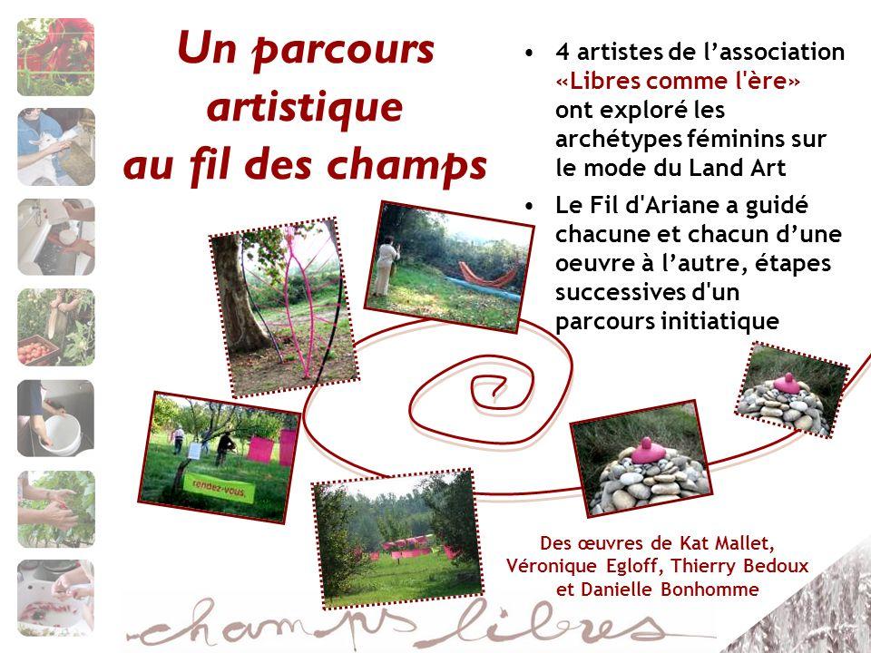 Un parcours artistique au fil des champs 4 artistes de lassociation «Libres comme l'ère» ont exploré les archétypes féminins sur le mode du Land Art L