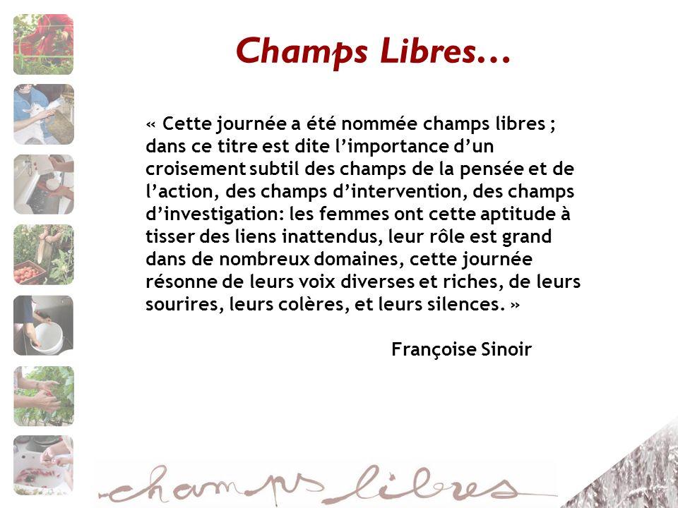 Champs Libres… « Cette journée a été nommée champs libres ; dans ce titre est dite limportance dun croisement subtil des champs de la pensée et de lac