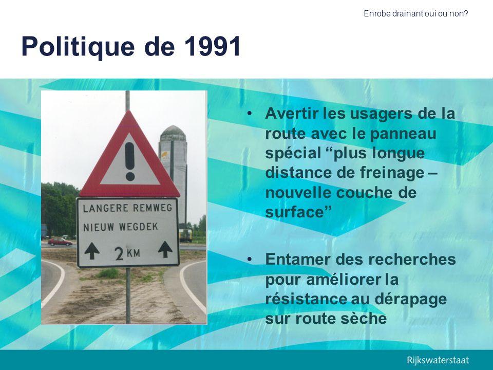 Enrobe drainant oui ou non? Politique de 1991 Avertir les usagers de la route avec le panneau spécial plus longue distance de freinage – nouvelle couc