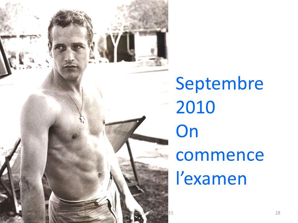 Septembre 2010 On commence lexamen Journées ABES -- 18 mai201128Philippe Le Pape -- ABES