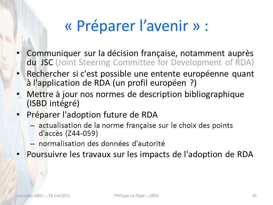 « Préparer lavenir » : Communiquer sur la décision française, notamment auprès du JSC (Joint Steering Committee for Development of RDA) Rechercher si