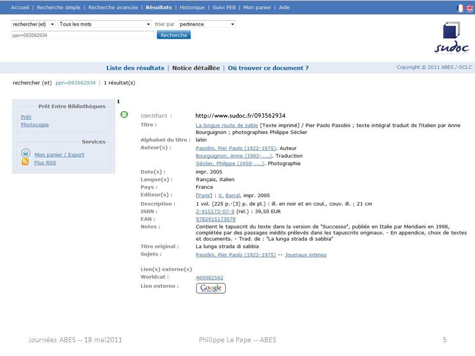 Identifiant : http://www.sudoc.fr/093562934 Journées ABES -- 18 mai20115Philippe Le Pape -- ABES