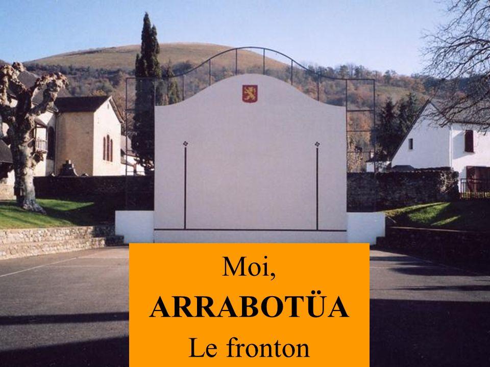 Moi, Le fronton ARRABOTÜA