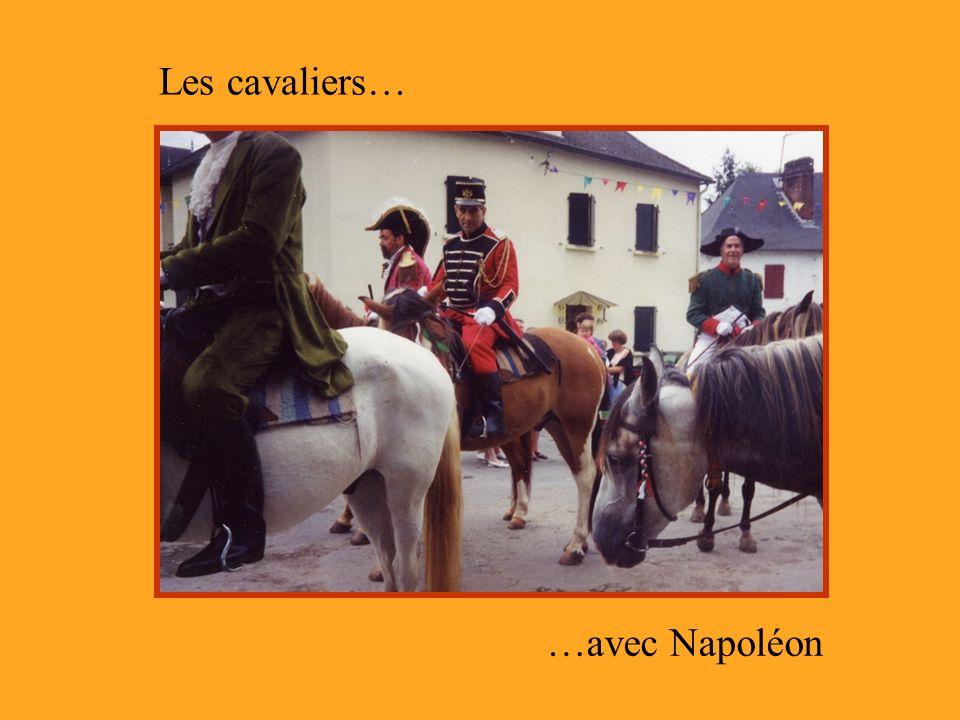 …avec Napoléon Les cavaliers…
