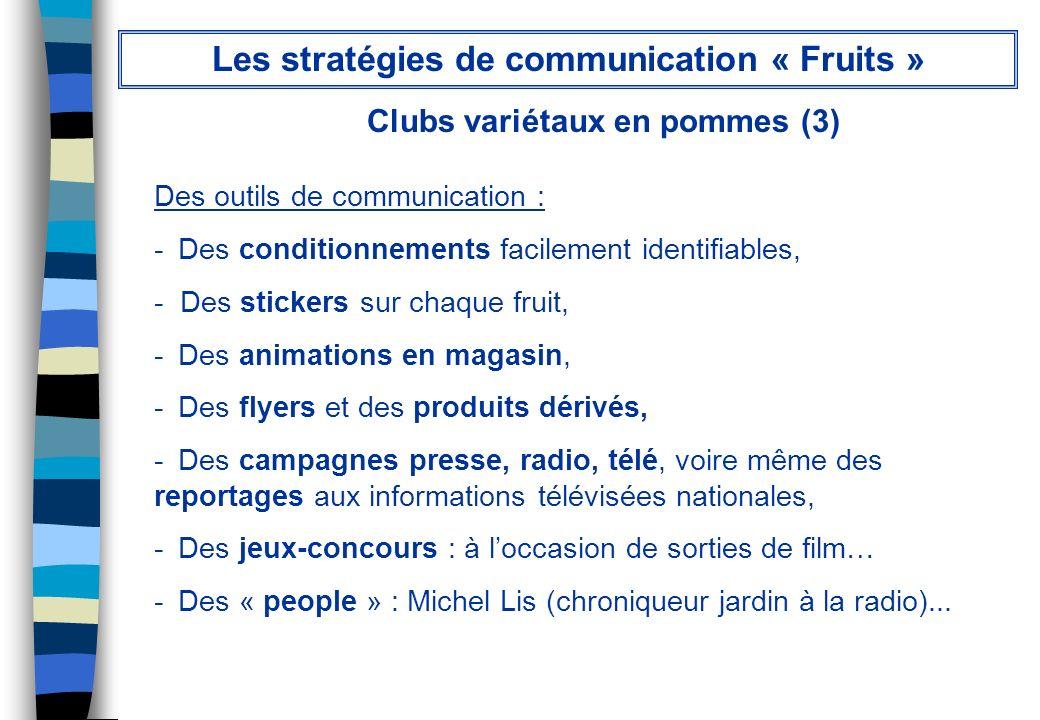 Clubs variétaux en pommes (3) Des outils de communication : - Des conditionnements facilement identifiables, - Des stickers sur chaque fruit, - Des an