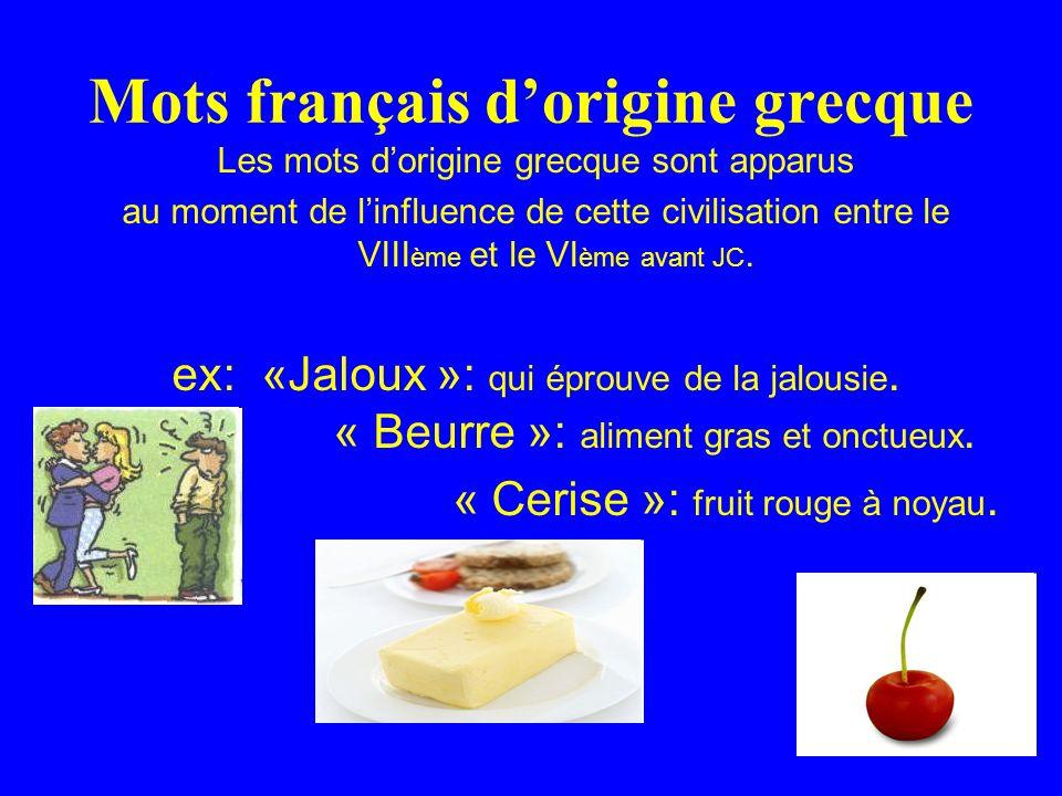 Mots français dorigine grecque Les mots dorigine grecque sont apparus au moment de linfluence de cette civilisation entre le VIII ème et le VI ème avant JC.