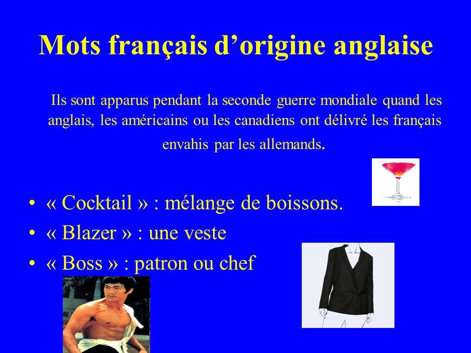 Mots français dorigine anglaise Ils sont apparus pendant la seconde guerre mondiale quand les anglais, les américains ou les canadiens ont délivré les français envahis par les allemands.
