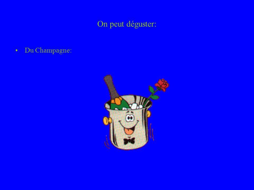 On peut déguster: Du Champagne: