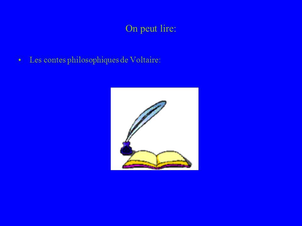 On peut lire: Les contes philosophiques de Voltaire: