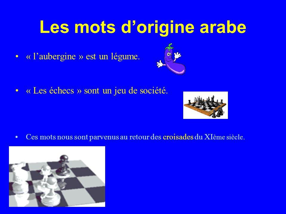 Les mots dorigine arabe « laubergine » est un légume.
