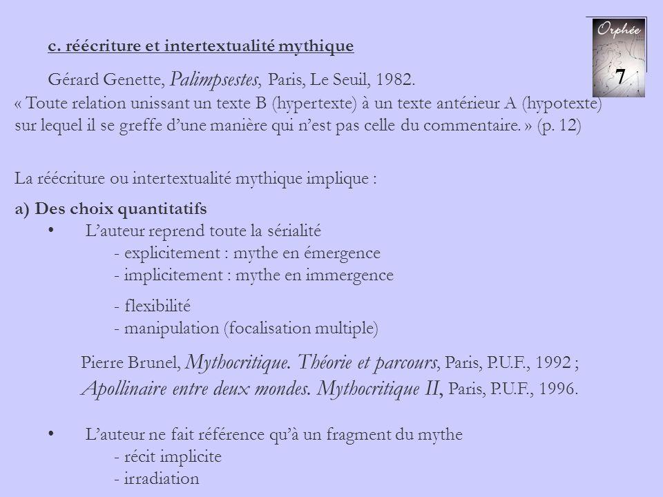c. réécriture et intertextualité mythique Gérard Genette, Palimpsestes, Paris, Le Seuil, 1982. « Toute relation unissant un texte B (hypertexte) à un