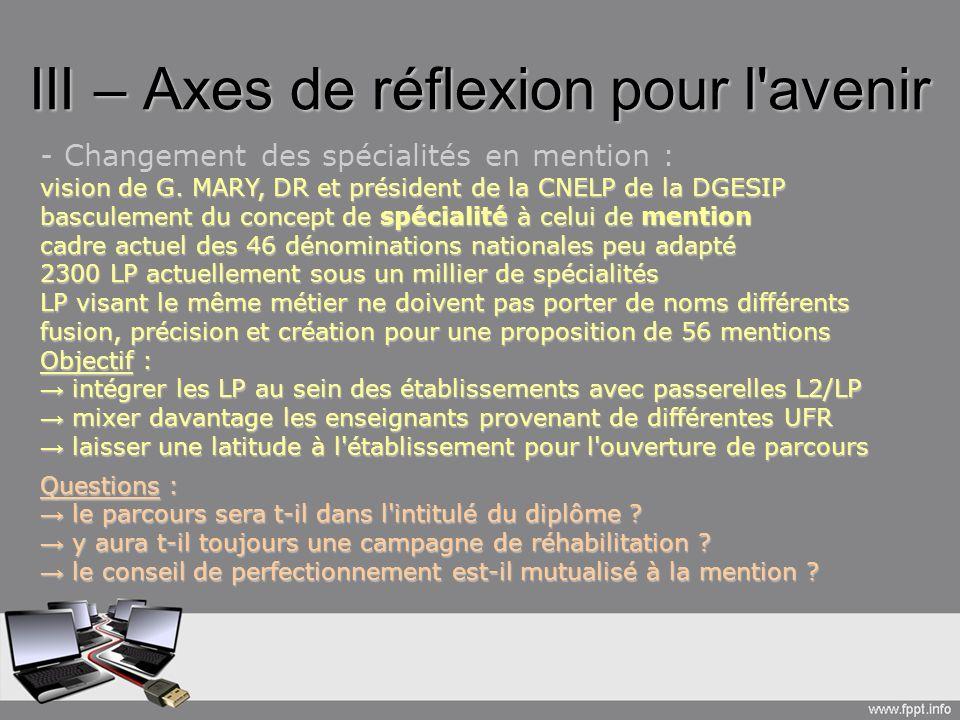 III – Axes de réflexion pour l avenir - Changement des spécialités en mention : vision de G.
