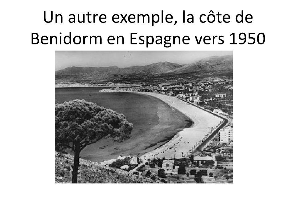 Un autre exemple, la côte de Benidorm en Espagne vers 1950