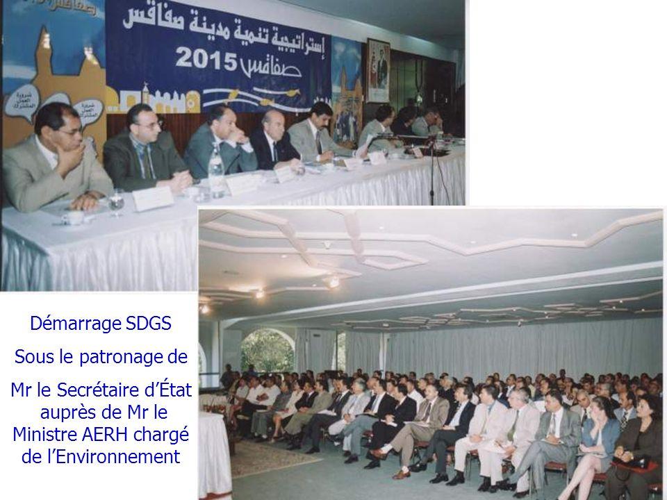 Démarrage SDGS Sous le patronage de Mr le Secrétaire dÉtat auprès de Mr le Ministre AERH chargé de lEnvironnement