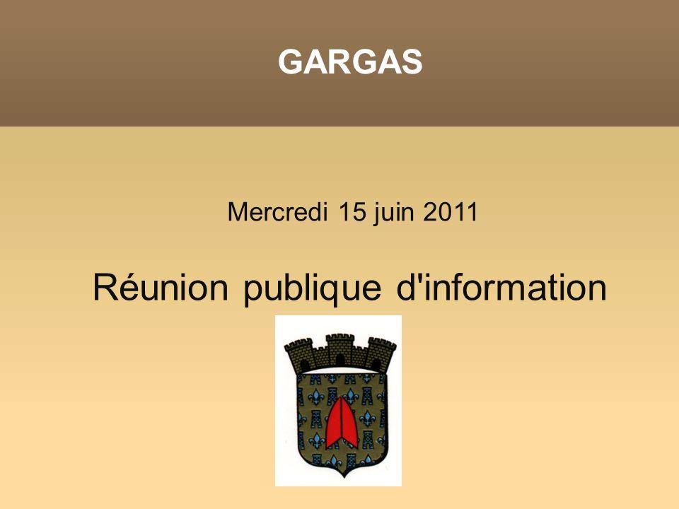 GARGAS Mercredi 15 juin 2011 Réunion publique d information
