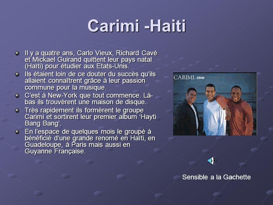 Carimi -Haiti Il y a quatre ans, Carlo Vieux, Richard Cavé et Mickael Guirand quittent leur pays natal (Haïti) pour étudier aux Etats-Unis. Ils étaien