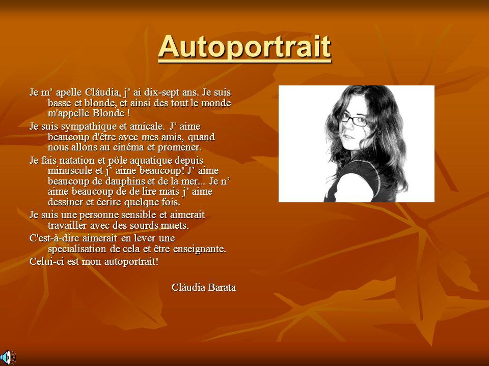 Autoportrait Je m apelle Cláudia, j ai dix-sept ans.