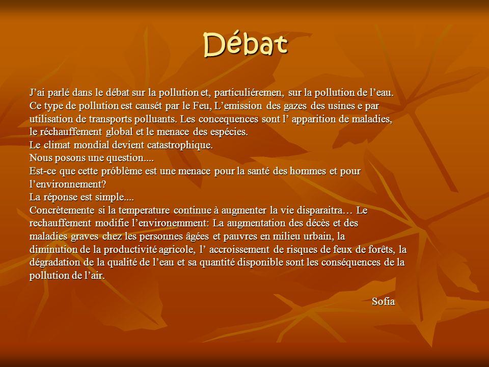 Débat Jai parlé dans le débat sur la pollution et, particuliéremen, sur la pollution de leau.