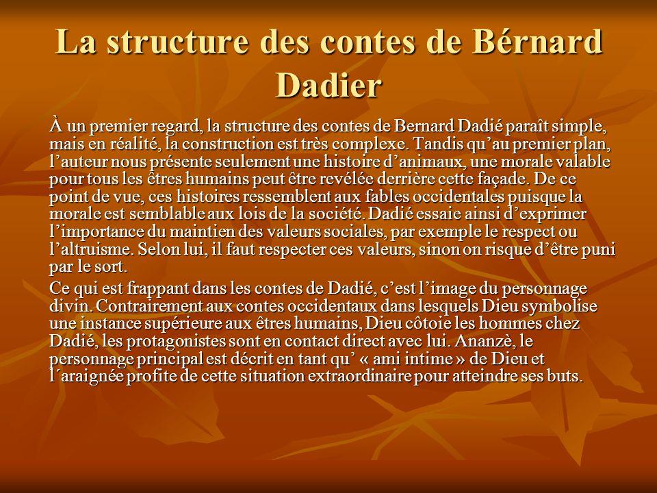 La structure des contes de Bérnard Dadier À un premier regard, la structure des contes de Bernard Dadié paraît simple, mais en réalité, la construction est très complexe.