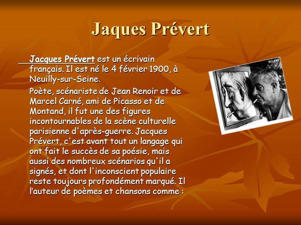 Jaques Prévert Jacques Prévert est un écrivain français.