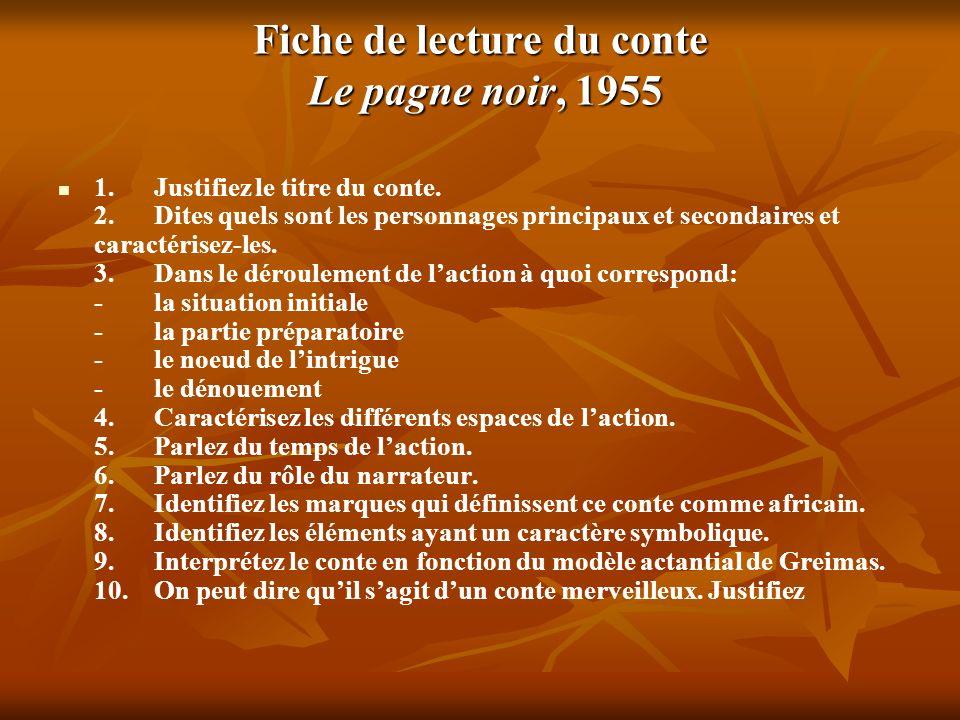 Fiche de lecture du conte Le pagne noir, 1955 1.Justifiez le titre du conte.