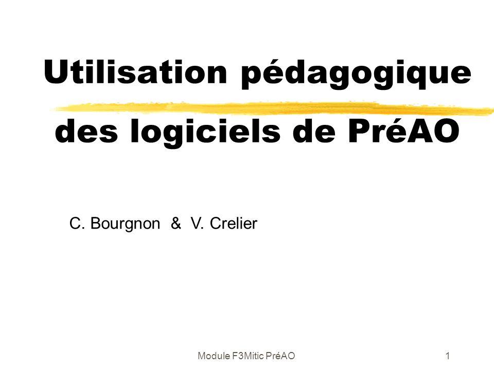 Module F3Mitic PréAO1 Utilisation pédagogique des logiciels de PréAO C. Bourgnon & V. Crelier