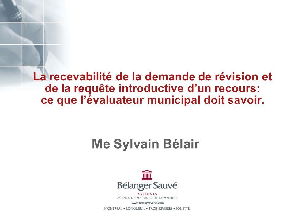 La recevabilité de la demande de révision et de la requête introductive dun recours: ce que lévaluateur municipal doit savoir.