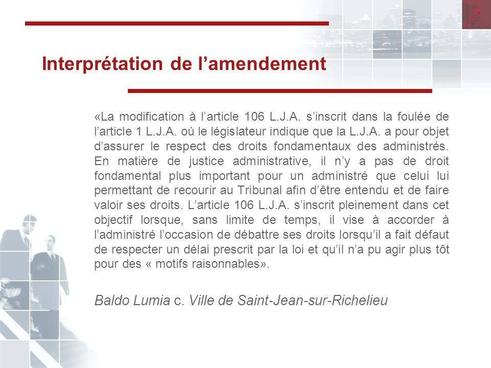 Interprétation de lamendement «La modification à larticle 106 L.J.A.