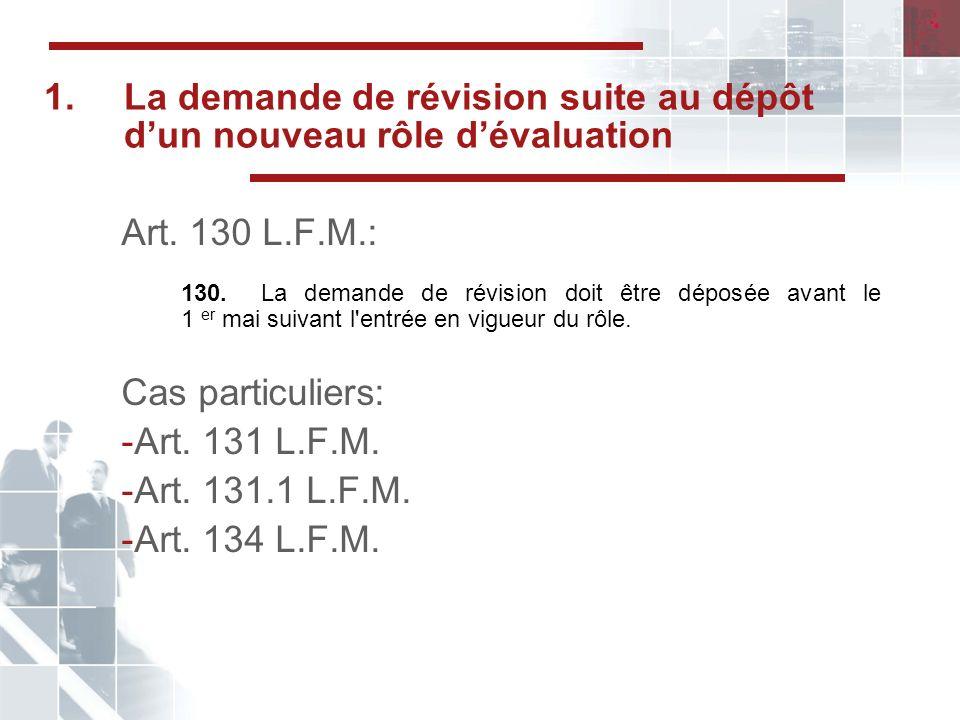 2.Demande de révision suite à lémission dun certification de modification Article 132 L.F.M.: 132.