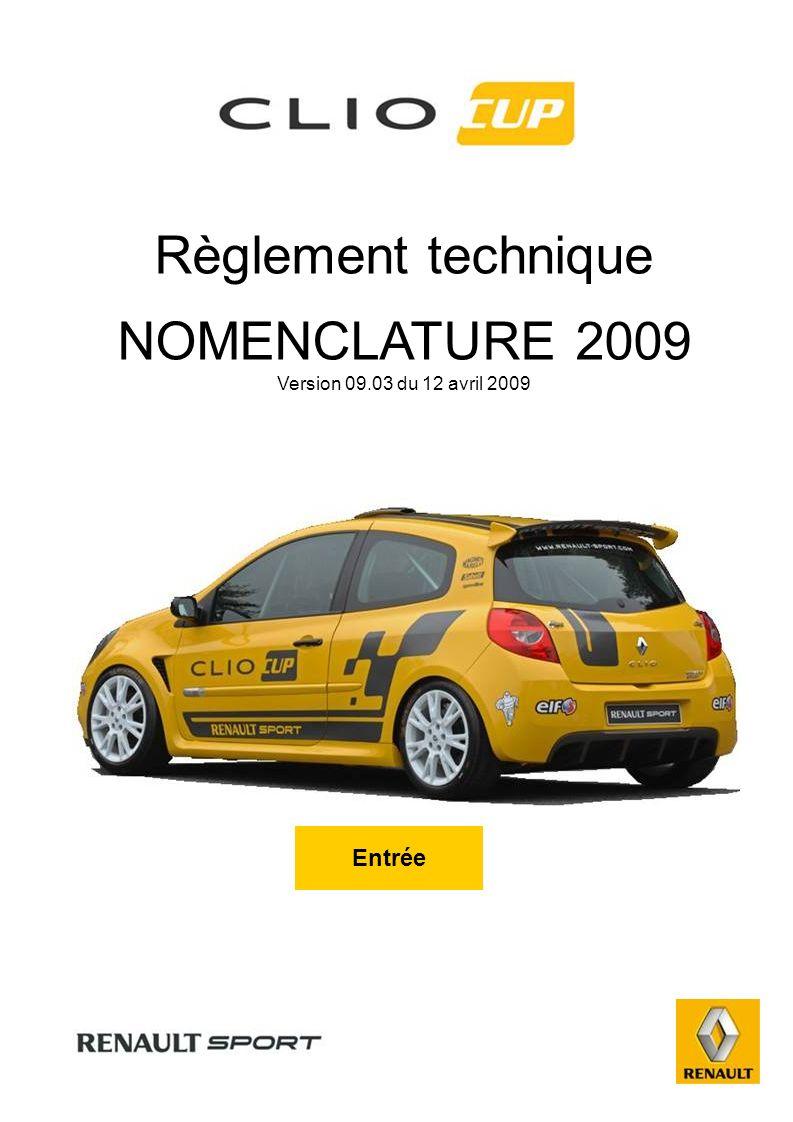 Règlement technique NOMENCLATURE 2009 Version 09.03 du 12 avril 2009 Entrée