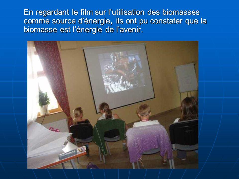 En regardant le film sur lutilisation des biomasses comme source dénergie, ils ont pu constater que la biomasse est lénergie de lavenir.