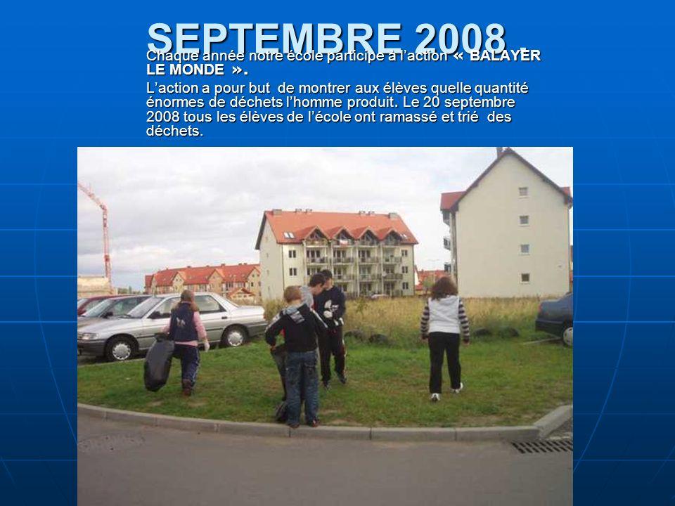 SEPTEMBRE 2008. Chaque année notre école participe à laction « BALAYER LE MONDE ».