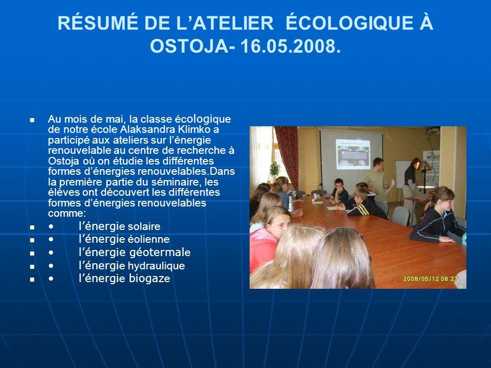 Le 11.06.2008 les élèves de la classe IV, avec leur enseignante Madame J.Piasecka, ont participé au séminaire : « Lénergie autour de nous – énergie solaire.