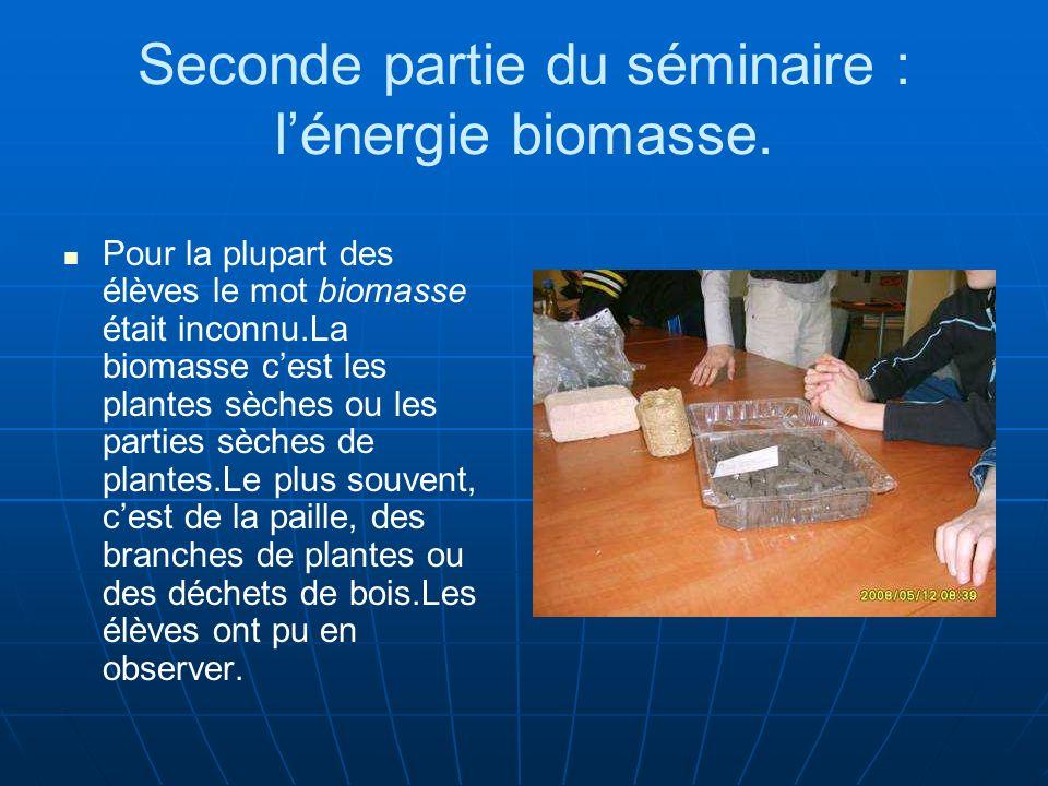 Seconde partie du séminaire : lénergie biomasse.