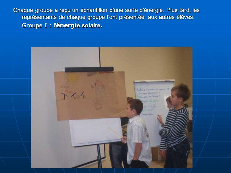Chaque groupe a reçu un échantillon dune sorte dénergie.